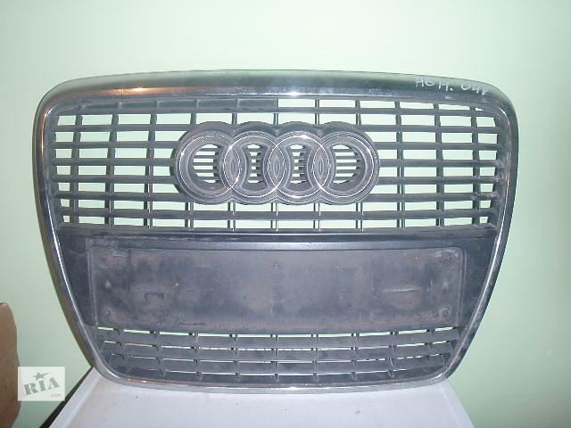 купить бу решётка радиатора для Audi A6, 2006 в Львове